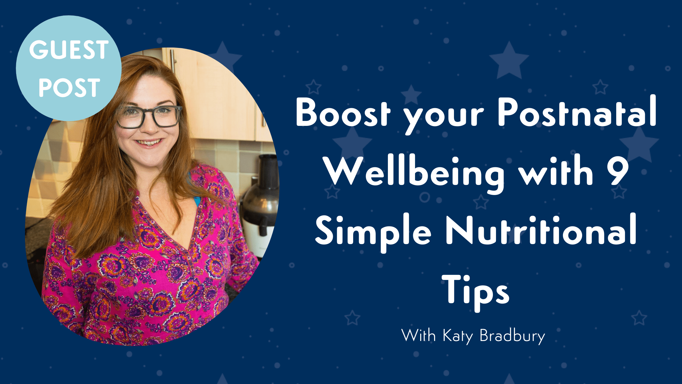 Guest Blog with Nutritionist Katy Bradbury